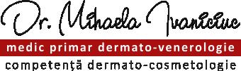 Dermatologie Suceava - dr. Mihaela Ivaniciuc